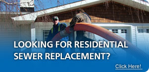 Looking for Residential Sewer Replacement